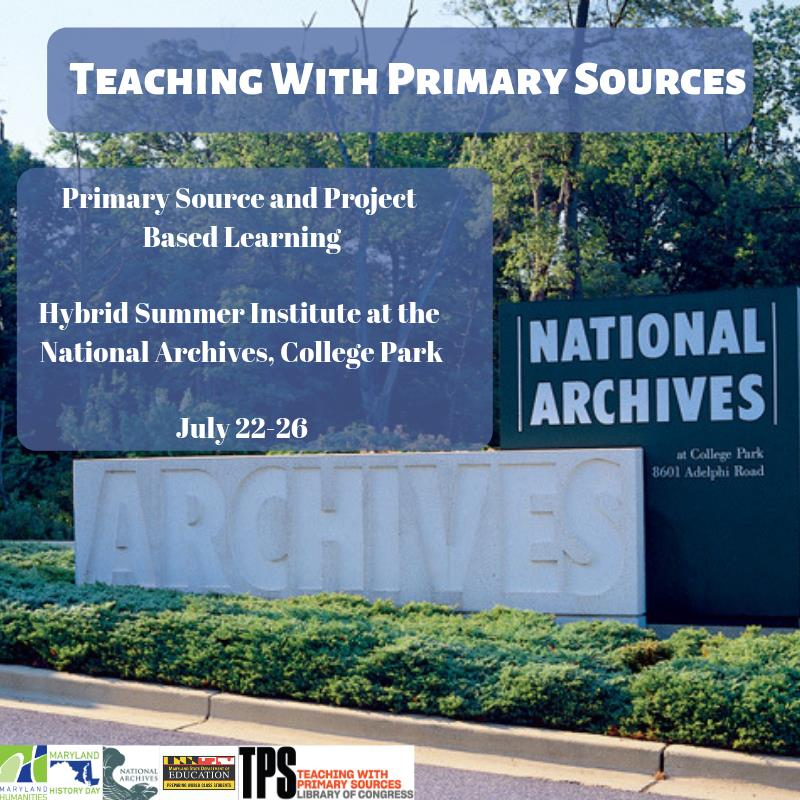 Primary Source and Project Based Learning Hybrid Summer Institute at the National Archives, College Park July 22-26.jpg